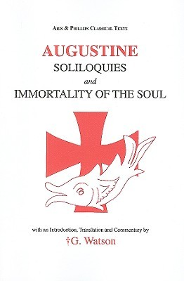 Soliloquies ; And, Immortality Of The Soul