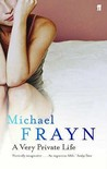 A Very Private Life by Michael Frayn