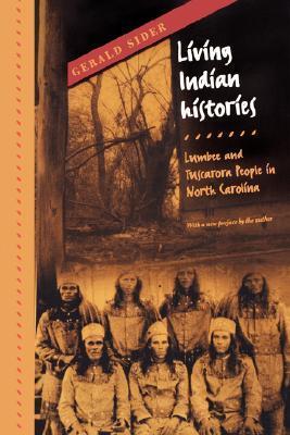 Living Indian Histories: Lumbee and Tuscarora People in North Carolina