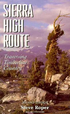 Sierra High Route: Traversing Timberline Country, 2nd Edition