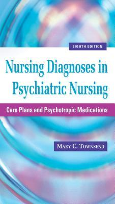 Nursing Diagnoses in Psychiatric Nursing: Care Plans and Psychotropic Medications