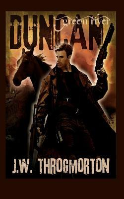 Duncan by J.W. Throgmorton
