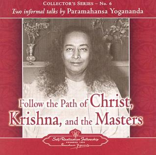 Follow the Path of Christ, Krishna, and the Masters: Two Informal Talks