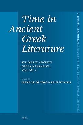 time-in-ancient-greek-literature-studies-in-ancient-greek-narrative-volume-2-mnemosyne-supplements