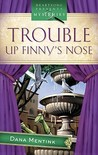 Trouble Up Finny's Nose (Finny's Nose, #1)