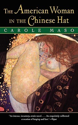 The American Woman in the Chinese Hat by Carole Maso