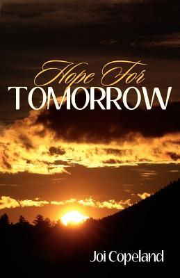 Hope for Tomorrow by Joi Copeland