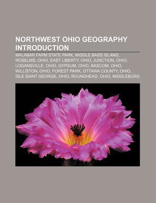 Northwest Ohio Geography Introduction: Malabar Farm State Park, Middle Bass Island, Roselms, Ohio, East Liberty, Ohio, Junction, Ohio