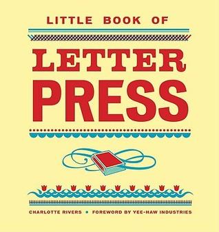 Little Book of Letterpress by Charlotte Rivers