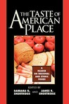 Taste of American Place: A Reader on Regional and Ethnic Foods