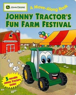 Johnny Tractor's Fun Farm Festival: (JOHN DEERE A Move-Along Book)