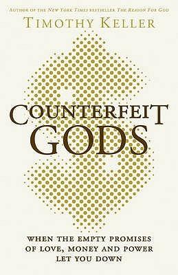 Counterfeit Gods by Timothy J. Keller