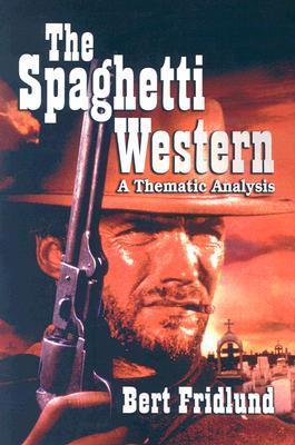 The Spaghetti Western: A Thematic Analysis