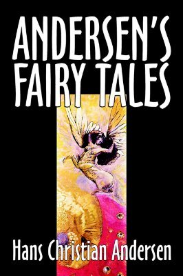 Andersen's Fairy Tales by Hans Christian Andersen, Fiction, Fairy Tales, Folk Tales, Legends & Mythology