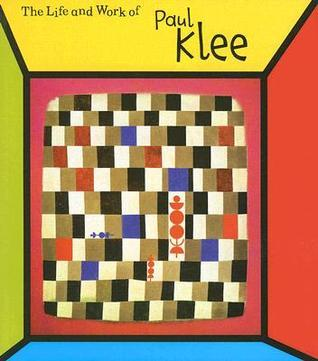 The Life and Work of Paul Klee