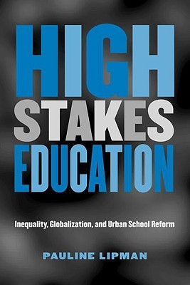 High Stakes Education by Pauline Lipman