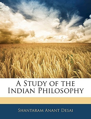 A Study of the Indian Philosophy