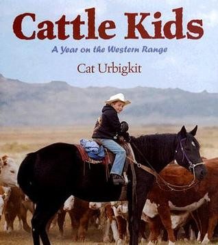 Cattle Kids: A Year on the Western Range