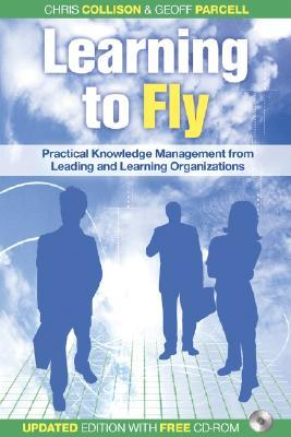 Learning to Fly: Practical Knowledge Management from Leading and Learning Organizations with free online content