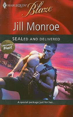 SEALed and Delivered (Harlequin Blaze, #505) by Jill Monroe