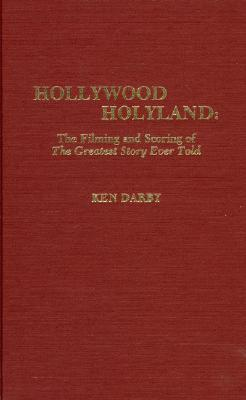 Hollywood Holyland: The Filming and Scoring of the Greatest Story Ever Told