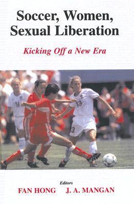 Soccer, Women, Sexual Liberation: Kicking Off a New Era