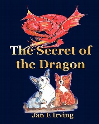 The Secret of the Dragon: The Story of Pembroke and Cardigan Welsh Corgis
