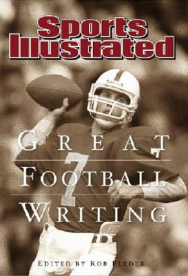 Sports Illustrated: Great Football Writing