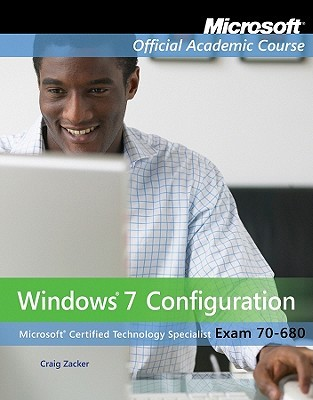 70-680: Windows 7 Configuration Edition: reprint