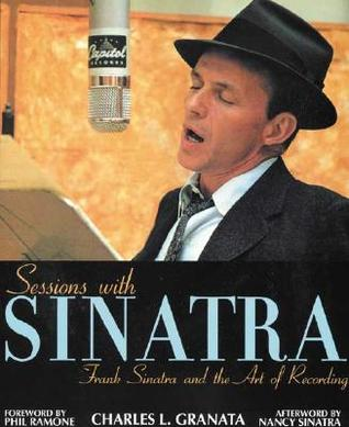 Sessions with Sinatra: Frank Sinatra and the Art of Recording