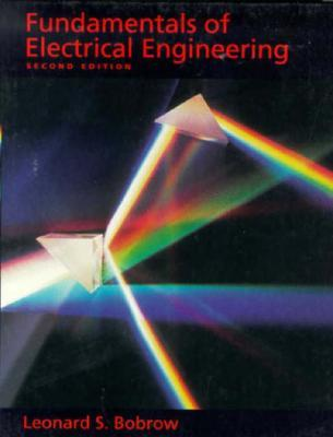 Fundamentals of Electrical Engineering by Leonard S  Bobrow
