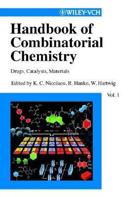 Handbook of Combinatorial Chemistry: Drugs, Catalysts, Materials