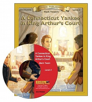 A Connecticut Yankee in King Arthur's Court Read Along: Bring the Classics to Life Book and Audio CD Level 3 [With CD]