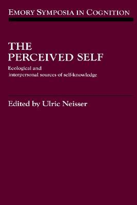 The Perceived Self: Ecological and Interpersonal Sources of Self Knowledge