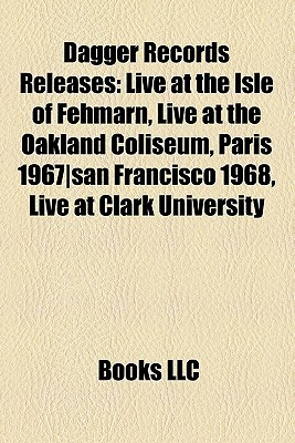 Dagger Records Releases: Live at the Isle of Fehmarn, Live at the Oakland Coliseum, Paris 1967-San Francisco 1968, Live at Clark University