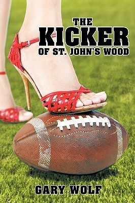 The Kicker of St. John's Wood by Gary Wolf