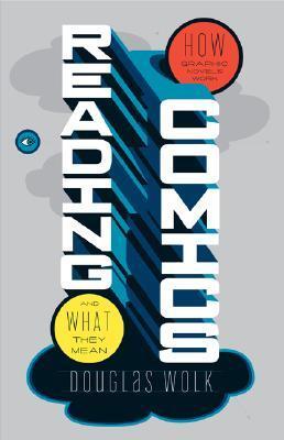Reading Comics by Douglas Wolk