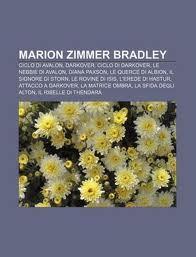 Marion Zimmer Bradley: Ciclo Di Avalon, Darkover, Ciclo Di Darkover, Le Nebbie Di Avalon, Diana Paxson, Le Querce Di Albion
