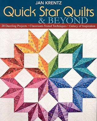 Quick Star Quilts & Beyond-Print-On-Demand-Edition: 20 Dazzling Projects, Classroom-Tested Techniques, Galaxy of Inspiration