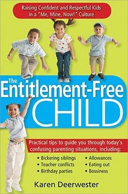 The Entitlement-Free Child by Karen Deerwester