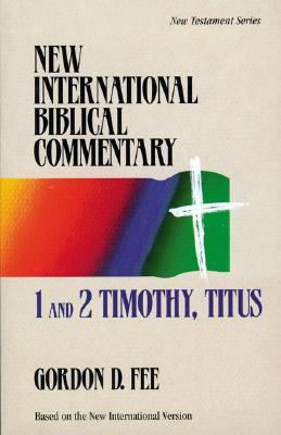 1 and 2 Timothy, Titus by Gordon D. Fee