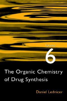 The Organic Chemistry of Drug Synthesis, vol. 6
