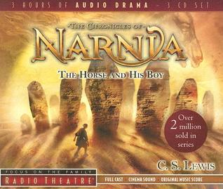 The Horse And His Boy (Radio Theatre's Chronicles of Narnia, #3)