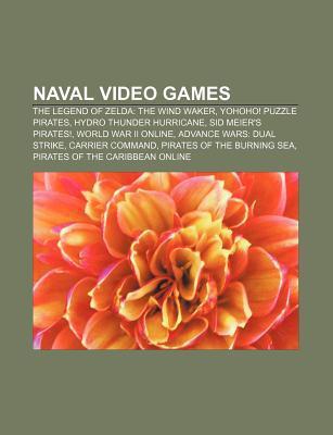 Naval Video Games: The Legend of Zelda: The Wind Waker, Yohoho! Puzzle Pirates, Hydro Thunder Hurricane, Sid Meier's Pirates!