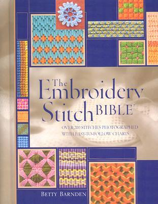 The Embroidery Stitch Bible by Betty Barnden