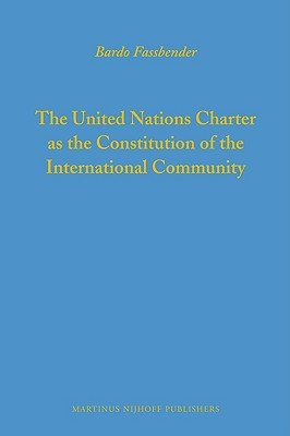 The United Nations Charter as the Constitution of the International Community