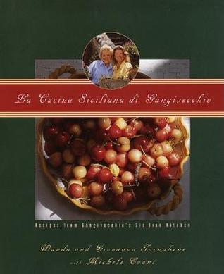 La Cucina Siciliana di Gangivecchio/Gangivecchio's Sicilian Kitchen: Recipes from Gangivecchio's Sicilian Kitchen