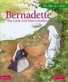 Bernadette: The Little Girl from Lourdes