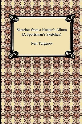 Sketches from a Hunter's Album (A Sportsman's Sketches)