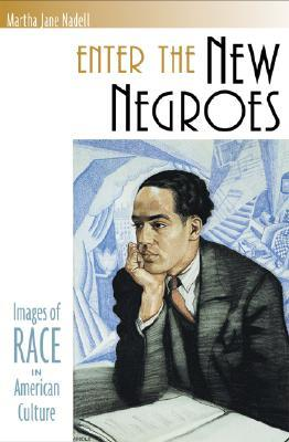 Enter the New Negroes: Images of Race in American Culture